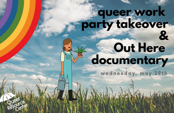 queer work part takeover and out here documentary